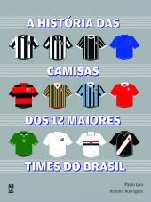 HISTORIA DAS CAMISAS DOS 12 MAIORES TIMES - 1