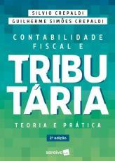 CONTABILIDADE FISCAL E TRIBUTÁRIA - TEORIA E PRÁTICA