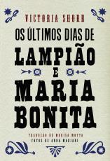 ÚLTIMOS DIAS DE LAMPIÃO E MARIA BONITA, OS