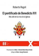 EL PONTIFICADO DE BENEDICTO XVI - MÁS ALLÁ DE LA CRISIS DE LA IGLESIA