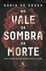 NO VALE DA SOMBRA DA MORTE - COMO CONFIAR EM DEUS QUANDO CHEGA O DIA MAU