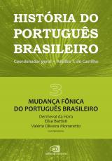 HISTÓRIA DO PORTUGUÊS BRASILEIRO - VOLUME III