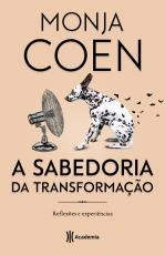SABEDORIA DA TRANSFORMAÇÃO, A - REFLEXÔES E EXPERIÊNCIAS