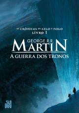 GUERRA DOS TRONOS, A - AS CRÔNICAS DE GELO E FOGO - VOLUME 1