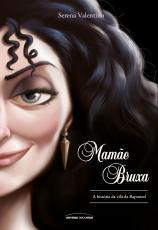 MAMÃE BRUXA - A HISTÓRIA DA VILÃ DA RAPUNZEL