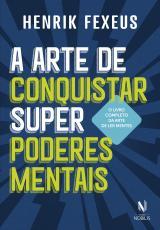 ARTE DE CONQUISTAR SUPERPODERES MENTAIS, A