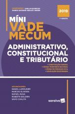 MÍNI VADE MECUM ADMINISTRATIVO CONSTITUCIONAL E TRIBUTÁRIO