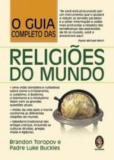 GUIA COMPLETO DAS RELIGIÕES DO MUNDO, O