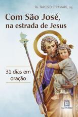 COM SÃO JOSÉ NA ESTRADA DE JESUS