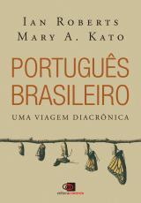 PORTUGUÊS BRASILEIRO - UMA VIAGEM DIACRÔNICA