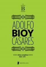 OBRAS COMPLETAS DE ADOLFO BIOY CASARES - VOLUME B - 1959 1971