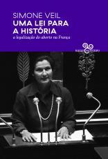 UMA LEI PARA A HISTÓRIA - A LEGALIZAÇÃO DO ABORTO NA FRANÇA