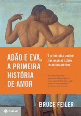 ADÃO E EVA A PRIMEIRA HISTÓRIA DE AMOR - E O QUE ELES PODEM NOS ENSINAR SOBRE RELACIONAMENTOS