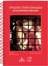 ORAÇÕES SELECIONADAS POR CURA, LIBERTAÇÃO E INTERCESSÃO