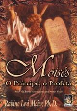 MOISES: O PRINCIPE, O PROFETA - SUA VIDA, LENDA E MENSAGEM PARA NOSSAS VIDA - 1