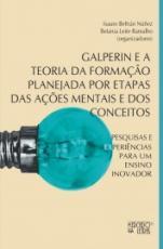 GALPERIN E A TEORIA DA FORMACAO PLANEJADA POR ETAPAS DAS AÇÕES MENTAIS E DOS CONCEITOS