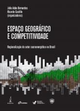 ESPAÇO GEOGRÁFICO E COMPETITIVIDADE - REGIONALIZAÇÃO DO SETOR SUCROENERGÉTICO NO BRASIL
