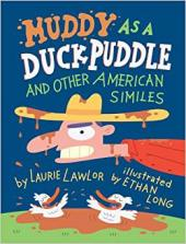 MUDDY AS A DUCK PUDDLE - AND OTHER AMERICAN SIMILES
