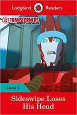 TRANSFORMERS - SIDESWIPE LOSES HIS HEAD - LADYBIRD READERS LEVEL 4