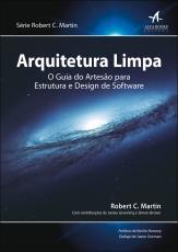 ARQUITETURA LIMPA - O GUIA DO ARTESÃO PARA ESTRUTURA E DESIGN DE SOFTWARE