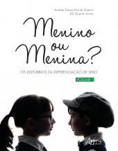 MENINO OU MENINA - OS DISTÚRBIOS DA DIFERENCIAÇÃO DO SEXO - VOLUME 1
