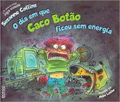 DIA EM QUE CACO BOTÃO FICOU SEM ENERGIA, O