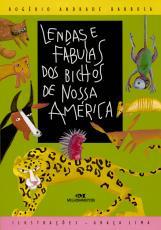 LENDAS E FÁBULAS DOS BICHOS DE NOSSA AMÉRICA