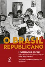 BRASIL REPUBLICANO, O - O TEMPO DO NACIONAL ESTATISMO - VOLUME 2 - DO INÍCIO DA DÉCADA DE 1930 AO APOGEU DO ESTADO NOVO
