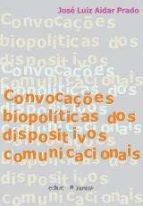CONVOCAÇÕES BIOPOLÍTICAS DOS DISPOSITIVOS COMUNICACIONAIS