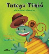 TATUGO TIMBÓ - OS ANIMAIS SILVESTRES