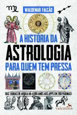 HISTÓRIA DA ASTROLOGIA PARA QUEM TEM PRESSA, A