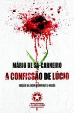 CONFISSÃO DE LÚCIO, A - LUCIO'S CONFESSION - EDIÇÃO BILÍNGUE PORTUGUÊS/ INGLÊS