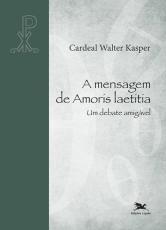 A MENSAGEM DE AMORIS LAETITIA