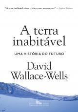 TERRA INABITÁVEL, A - UMA HISTÓRIA DO FUTURO