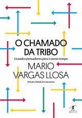 CHAMADO DA TRIBO, O - GRANDES PENSADORES PARA O NOSSO TEMPO