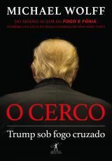 CERCO, O - TRUMP SOB FOGO CRUZADO