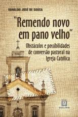 REMENDO NOVO EM PANO VELHO