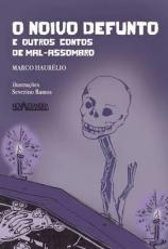 NOIVO DEFUNTO E OUTROS CONTOS DE MAL ASSOMBRO, O