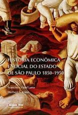 HISTÓRIA ECONÔMICA E SOCIAL DO ESTADO DE SÃO PAULO 1850 1950