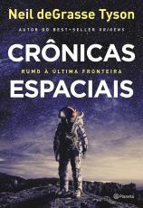 CRÔNICAS ESPACIAIS - RUMO À ÚLTIMA FRONTEIRA