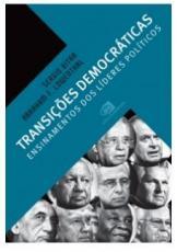 TRANSIÇÕES DEMOCRÁTICAS - ENSINAMENTOS DOS LÍDERES POLÍTICOS