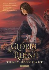 GLÓRIA E RUÍNA - GRAÇA E FÚRIA - VOLUME 2