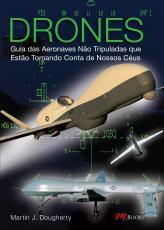 DRONES - GUIA DAS AERONAVES NÃO TRIBULADAS QUE ESTÃO TOMANDO CONTA DE NOSSOS CÉUS