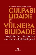 CULPABILIDADE E VULNERABILIDADE - PROPOSTA PARA UM NOVO CONCEITO DE CULPABILIDADE PENAL