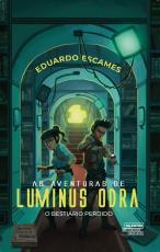 AS AVENTURAS DE LUMINUS ODRA - O BESTIÁRIO PERDIDO