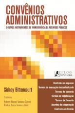 CONVÊNIOS ADMINISTRATIVOS E OUTROS INSTRUMENTOS DE TRANSFERÊNCIA DE RECURSOS PÚBLICOS