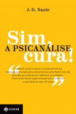 SIM A PSICANÁLISE CURA!