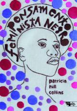 PENSAMENTO FEMINISTA NEGRO: CONHECIMENTO, CONSCIÊNCIA E A POLÍTICA DO EMPODERAMENTO