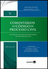 COMENTÁRIOS AO CÓDIGO DE PROCESSO CIVIL - VOLUME V: ARTS. 236 A 293 - DA COMUNICAÇÃO DOS ATOS PROCESSUAIS ATÉ DO VALOR DA CAUSA