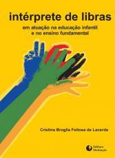INTÉRPRETE DE LIBRAS - EM ATUAÇÃO NA EDUCAÇÃO INFANTIL E NO ENSINO FUNDAMENTAL